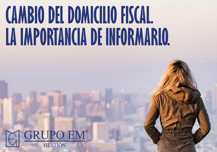 Cambio del domicilio fiscal. La importancia de informarlo.
