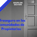¿SE ENCUENTRA SU COMUNIDAD DE PROPIETARIOS EN INFRASEGURO?